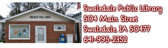 Swaledale Public Library<br />504 Main Street<br />Swaledale, IA 50477<br />641-995-2352